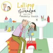 Lollipop and Grandpa and the Wobbly Tooth, Paperback
