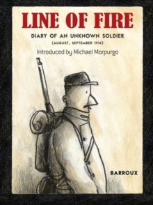 Line of Fire : Diary of an Unknown Soldier August - September 1914, Paperback
