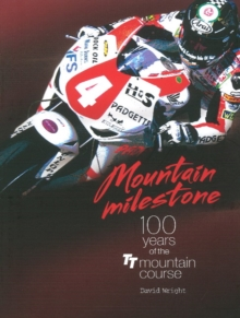 Mountain Milestone : 100 Years of the TT Course Mountain, Paperback
