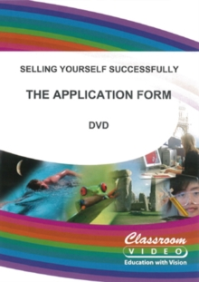 Selling Yourself Successfully: The Application Form, DVD