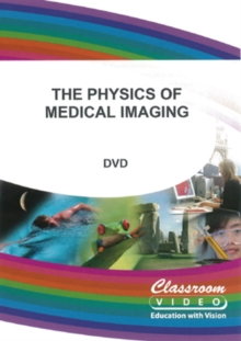 The Physics of Medical Imaging, DVD