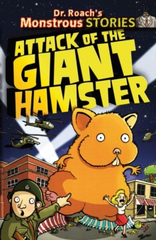 Monstrous Stories: Attack of the Giant Hamster, Paperback