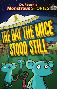 The Monstrous Stories: Day the Mice Stood Still, Paperback