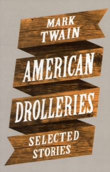American Drolleries : Selected Stories, Paperback Book