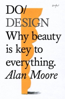 Do Design : Why Beauty is Key to Everything, Paperback