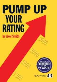 Pump Up Your Rating : Unlock Your Chess Potential, Paperback Book