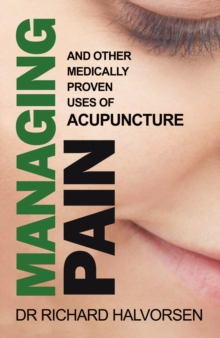 Managing Pain : a User's Guide to Acupuncture, Paperback