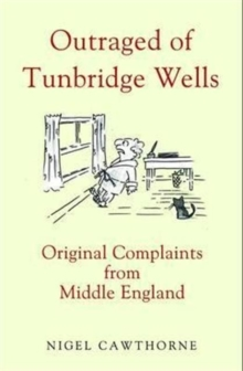 Outraged of Tunbridge Wells : Original Complaints from Middle England, Hardback