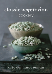 Classic Vegetarian Cookery : Over 250 Recipes from Around the World, Hardback