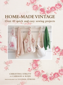 Home-Made Vintage : Over 40 Quick and Easy Sewing Projects, Paperback Book