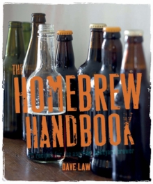 The Homebrew Handbook : 75 Recipes for the Aspiring Backyard Brewer, Hardback
