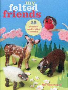 My Felted Friends, Paperback