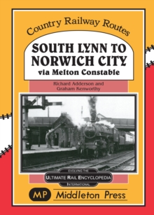 South Lynn to Norwich City : Via Melton Constable, Hardback