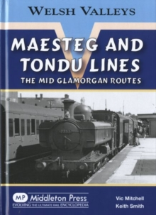 Maesteg and Tondu Lines : The Mid Glamorgan Routes, Hardback Book