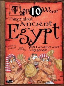 Things About Ancient Egypt : You Wouldn't Want to Know!, Paperback