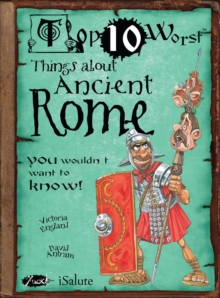 Things About Ancient Rome : You Wouldn't Want to Know!, Paperback
