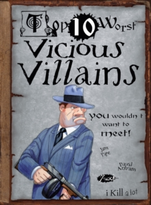 Vicious Villains : You Wouldn't Want to Meet!, Paperback Book