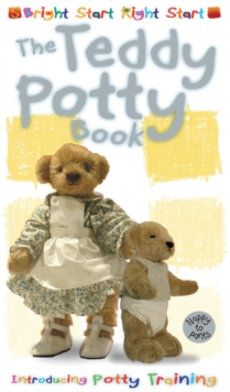 The Teddy Potty Book : Introducing Potty Training, Board book