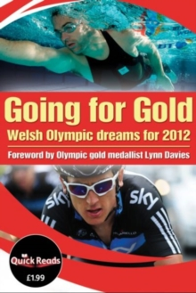 Going For Gold : Welsh Olympic Dreams for 2012, Paperback