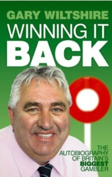Winning it Back : The Autobiography of Britain's Biggest Gambler, Paperback