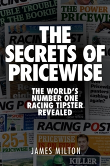 The Secrets of Pricewise : The World's Number One Racing Tipster Revealed, Paperback