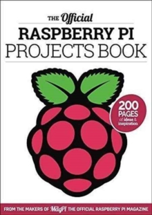 OFFICIAL RASPBERRY PI PROJECTS BOOK, Paperback Book