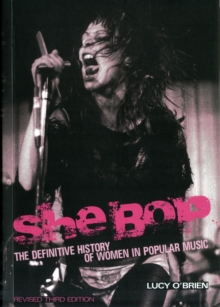 She Bop : The Definitive History of Women in Popular Music, Paperback