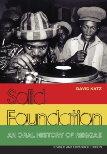 Solid Foundation : An Oral History of Reggae, Paperback