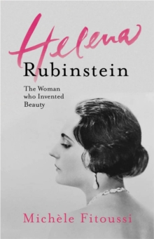 Helena Rubinstein : The Woman Who Invented Beauty, Paperback