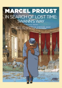 In Search of Lost Time - A Graphic Novel : Swann's Way, Hardback