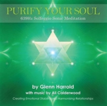 639Hz Solfeggio Sonic Meditation : Creating Emotional Stability and Harmonising Relationships, CD-Audio