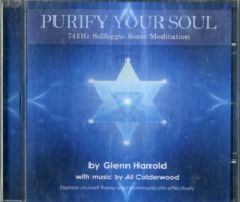 741Hz Solfeggio Sonic Meditation : Express Yourself Freely and Communicate Effectively, CD-Audio