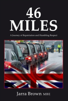 46 Miles : A Journey of Repatriation and Humbling Respect, Paperback