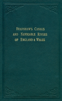 Bradshaw's Canals and Navigable Rivers : Of England and Wales, Hardback