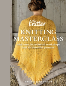Knitting Masterclass : with Over 20 Technical Workshops and 15 Beautiful Patterns, Hardback
