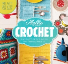 Mollie Makes: Crochet : Techniques, Tricks & Tips with 15 Exclusive Projects, Hardback
