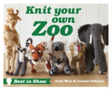 Best in Show: Knit Your Own Zoo, Hardback