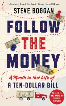 Follow the Money : A Month in the Life of a Ten-dollar Bill, Paperback