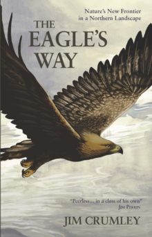 The Eagle's Way : Nature's New Frontier in a Northern Landscape, Paperback