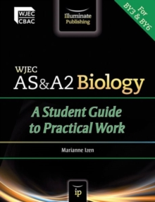 WJEC AS & A2 Biology: A Student Guide to Practical Work, Paperback