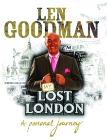 Len Goodman's Lost London, Hardback