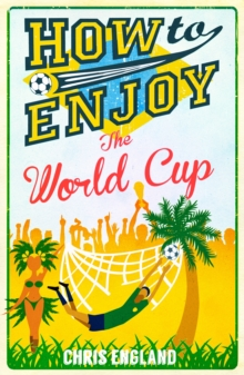 How to Enjoy the World Cup, Paperback Book