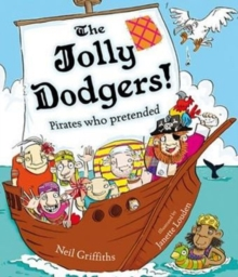 The Jolly Dodgers! : Pirates Who Pretended, Paperback
