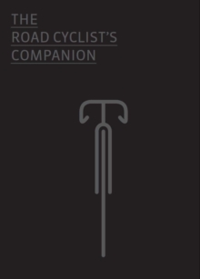 The Road Cyclist's Companion, Hardback Book