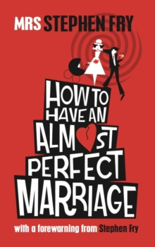 How to Have an Almost Perfect Marriage, Hardback