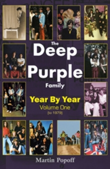 The Deep Purple Family : Year by Year (- 1979) Vol 1, Paperback Book