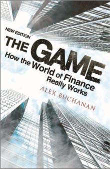 Game : How the World of Finance Really Works, Paperback Book