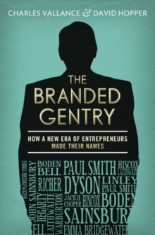 The Branded Gentry : How a New Era of Entrepreneurs Made Their Names, Hardback Book