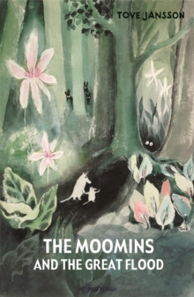 The Moomins and the Great Flood, Hardback