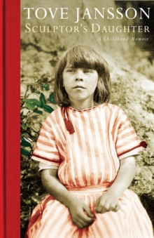 Sculptor's Daughter : A Childhood Memoir, Hardback